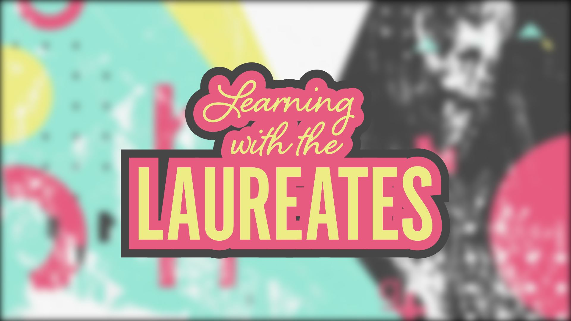 Learning with the Laureates